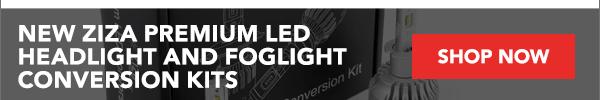 NEW Ziza Premium LED Headlight and Foglight Conversion Kits